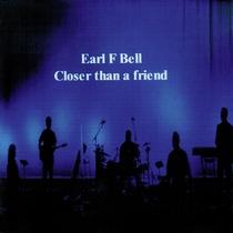 Closer Than A Friend by Earl F. Bell