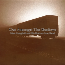 Out Amongst the Shadows by Matt Campbell and His Bottom Line Band