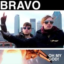 Oh My God! by BRAVO