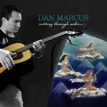 Cutting Through Ordinary by Dan Marcus