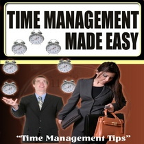 Time Management Made Easy by Time Management Tips