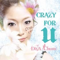Crazy For U by DiVA Chum