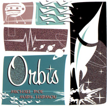 Orbis by Michael Roe and Mark Harmon