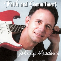 Faith and Commitment by Johnny Meadows