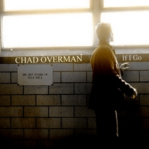 If I Go by Chad Overman