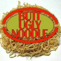 Butt-ugly Noodle by Butt-ugly Noodle