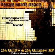 Da Gritty & Da Grimey EP by Branesparker & Nutso