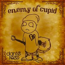 Enemy Of Cupid by Dante' RoZe
