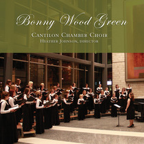 Bonny Wood Green by Cantilon Chamber Choir