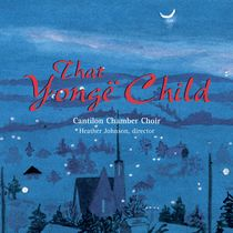 That Yongë Child by Cantilon Chamber Choir