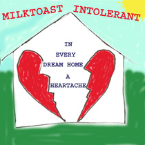 In Every Dream Home A Heartache by Milktoast Intolerant