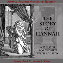 The Story Of Hannah by Apostolic Fellowship International Ministries