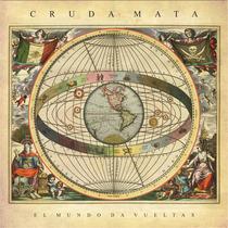 El Mundo Da Vueltas by Crudamata