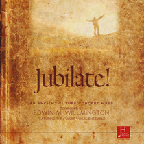 Jubilate! An Ancient-Future Concert Mass by Edwin M. Willmington