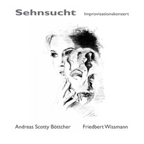 Sehnsucht (feat. Friedbert Wissmann) by Andreas Scotty Böttcher