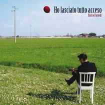 Ho Lasciato Tutto Acceso by Enrico Farnedi