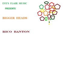 Bigger  Heads by Rico Banton