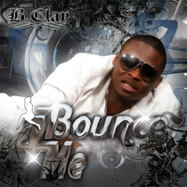 Bounce For Me by B. Clay