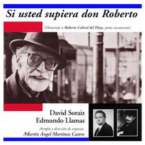 Si Usted Supiera Don Roberto by Edmundo Llamas