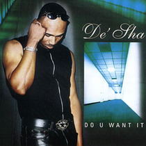 Do U Want It by DeSha