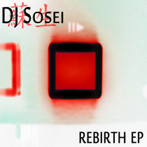 Rebirth EP by DJ Sosei