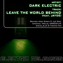 Leave The World Behind (feat. Jayde) by Dark Electric