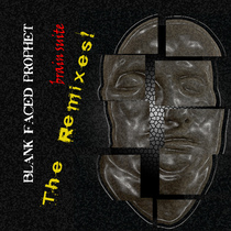 Brain Suite - The Remixes! by Blank Faced Prophet