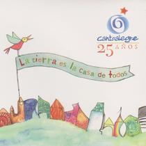 La Tierra Es La Casa De Todos by Cantoalegre