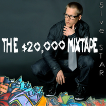 The $20,000 Mixtape by 5IVE STAR
