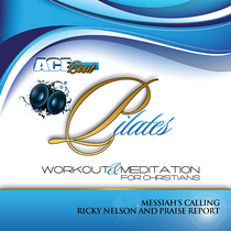 Pilates Workout & Meditation for Christians (feat. Ricky Nelson & Praise Report) [Messiah's Calling] by Acebeat Music