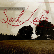 Such Love by Cheryl Amabile