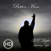 Better Man (feat. Kylie) [Remix] by A.P. Light