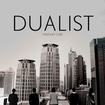 Dualist by Taken By Cars