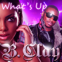 What's Up by B. Clay