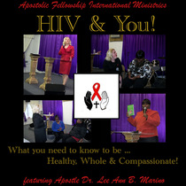 HIV And You! What You Need To Know To Be Healthy, Happy & Compassionate (feat. Apostle Dr. Lee Ann B. Marino) by Apostolic Fellowship International Ministries
