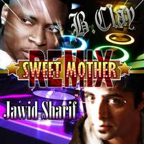 Sweet Mother (feat. Jawid Sharif) [Remix] by B. Clay