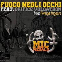 Mic Megalo (feat. Orifice Vulgatron) by Fuoco Negli Occhi