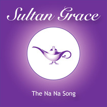 The Na Na Song by Sultan Grace