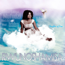 Rwunoshamisa by Daughter of Zion