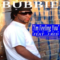 I'm Feeling You (feat. J. Red) by Bubbie
