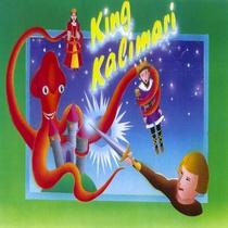 King Kalimari: The Musical by Derek Taylor Kent