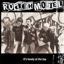 It's Lonely At The Top by Roach Motel
