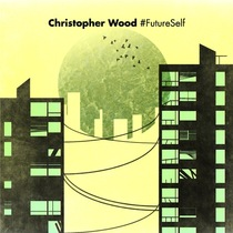 #FutureSelf by Christopher Wood