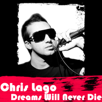 Dreams Will Never Die by Chris Lago