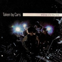Endings Of A New Kind by Taken By Cars