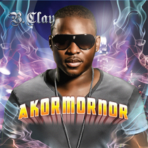 AKORMORNOR (feat. Bright & D Flex) by B. Clay