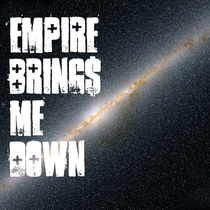 The Message by Empire Brings Me Down