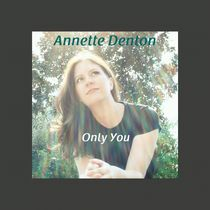 Only You by Annette Denton