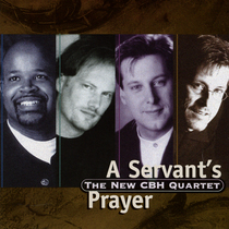 A Servant's Prayer by CBH Quartet