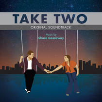 Take Two (Original Soundtrack) by Chase Gassaway